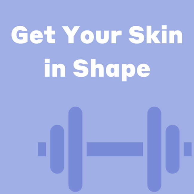 GET YOUR SKIN IN SHAPE IN 2021
